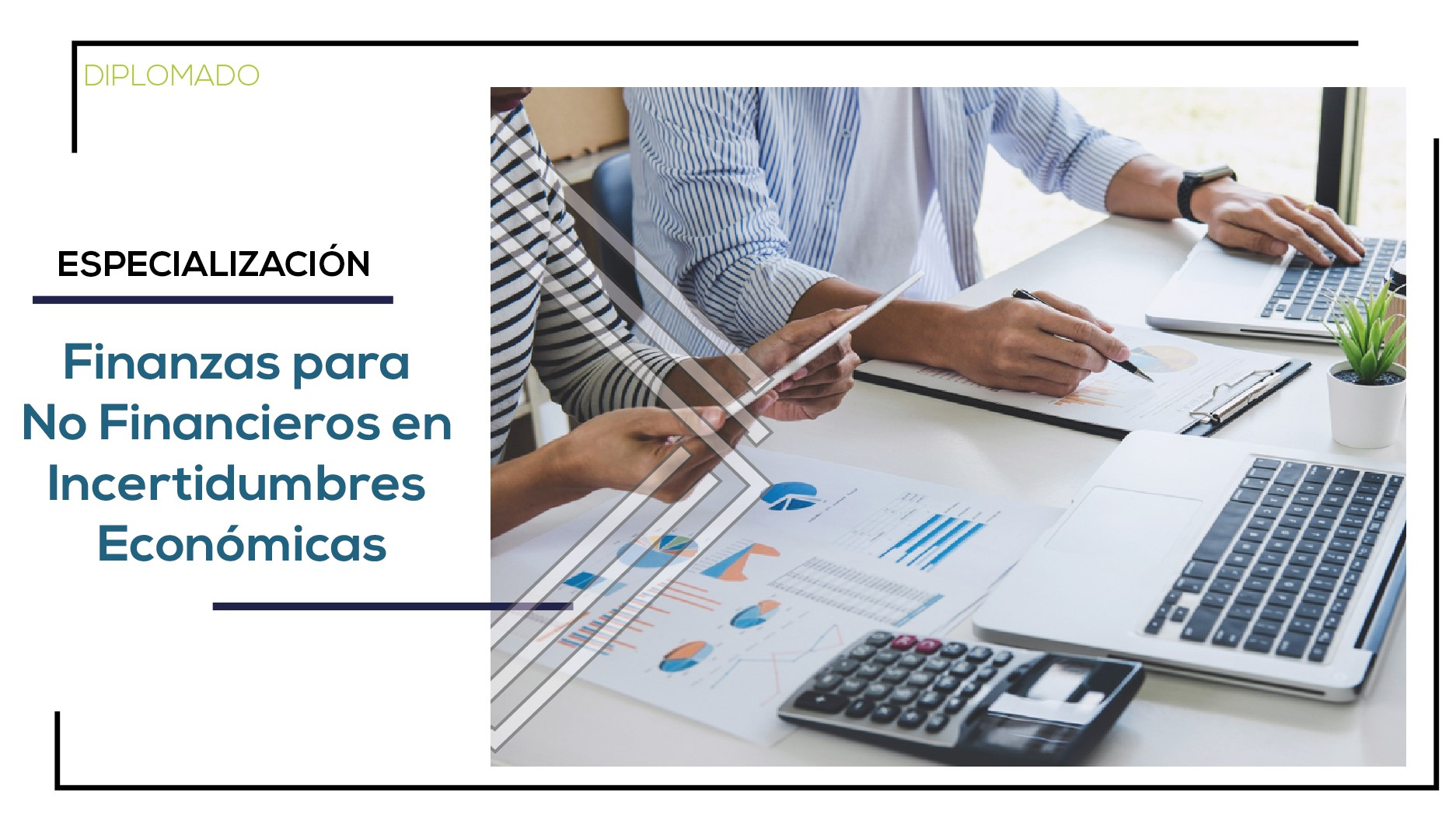 Especialización en Finanzas para No Financieros en Incertidumbres Económicas